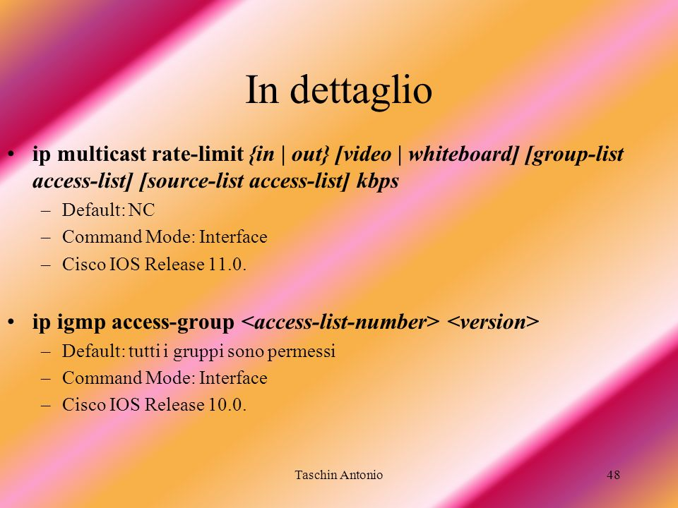 In dettaglio ip multicast rate-limit {in | out} [video | whiteboard] [group-list access-list] [source-list access-list] kbps.